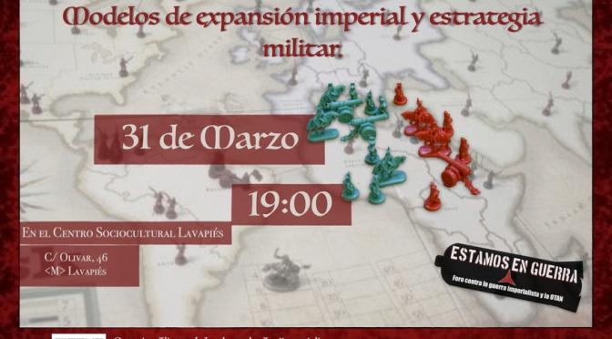 """Décima sesión del Foro """"Estamos en guerra"""": ESTRATEGIAS DE LA GUERRA IMPERIALISTA. MODELOS DE EXPANSIÓN IMPERIAL Y ESTRATEGIA MILITAR"""