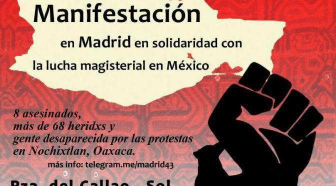 Manifestación en Madrid en solidaridad con la lucha magisterial en México. Atención cambio de lugar.