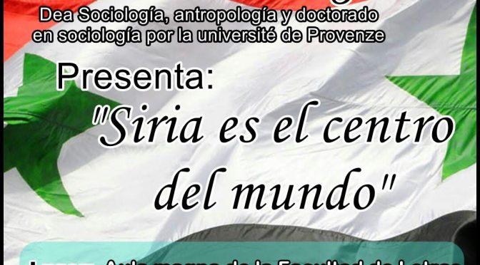 Siria es el centro del mundo. Presentación en Ciudad Real