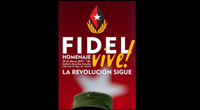 Fidel vive, la revolución sigue. Acto homenaje en Madrid