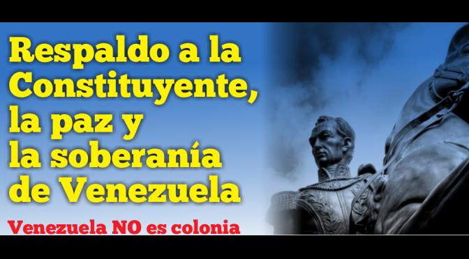 Respaldo a la Constituyente, la paz y la soberanía de Venezuela