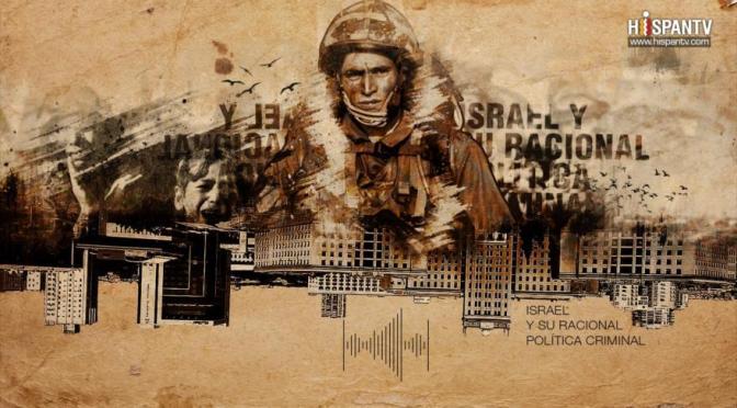 Israel y su racional política criminal contra palestina